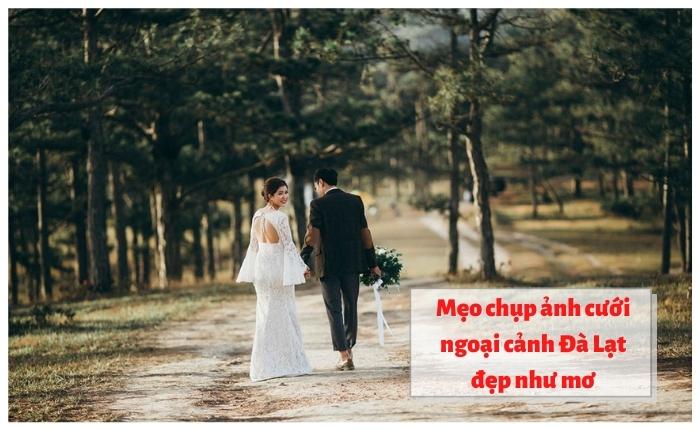 Mẹo chụp ảnh cưới ngoại cảnh đẹp ở Đà Lạt - avt